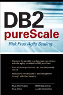 DB2 pureScale Risk Free Agile Scaling-Aamer Sachedina, Matthew Huras, Paul Awad, Paul Zikopoulos