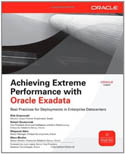 Achieving Extreme Performance with Oracle Exadata-Mans Bhuller, Maqsood Alam, Rick Greenwald, Robert Stackowiak