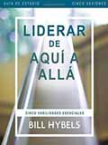 Leading from Here to There A DVD Study Five Essential Skills DVD-Bill Hybels