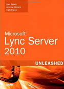 Microsoft Lync Server 2010 Unleashed-Alex Lewis, Andrew Abbate, Tom Pacyk