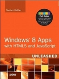 Windows 8 Apps with HTML5 and JavaScript Unleashed-Stephen Walther