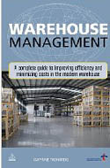 Warehouse Management A Complete Guide to Improving Efficiency and Minimizing Costs in the Modern Warehouse-Gwynne Richards