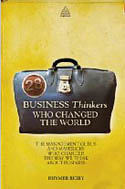 28 Business Thinkers Who Changed the World The Management Gurus and Mavericks Who Changed the Way We Think about Business-Rhymer Rigby