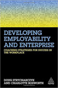 Developing Employability and Enterprise Coaching Strategies for Success in the Workplace-Doug Strycharczyk,  Charlotte Bosworth