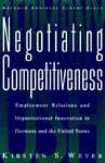 Negotiating Competitiveness Employment Relations and Organizational Innovation in Germany and The United States-Kirsten S Wever