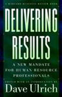 Delivering Results a New Mandate For Human Resource Professionals-Dave Ulrich