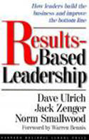 Results-Based Leadership-Dave Ulrich, Jack Zenger, Norm Smallwood