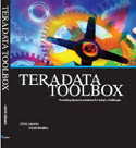 Teradata ToolBox Providing dynamic solutions for todays challenges-Steve Savoye, Steve Wilmes