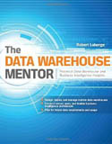 The Data Warehouse Mentor Practical Data Warehouse and Business Intelligence Insights-Robert Laberge
