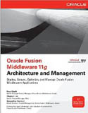 Oracle Fusion Middleware 11g Architecture and Management-Gangadhar Konduri, Reza Shafii, Stephen Lee