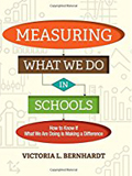Measuring What We Do in Schools How to Know If What We Are Doing Is Making a Difference-Victoria Bernhardt