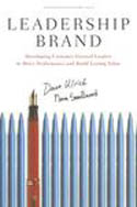 Leadership Brand Developing Customer-Focused Leaders to Drive and Build Lasting Value-Dave Ulrich, Norm Smallwood