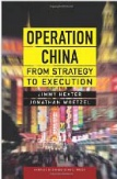 Operation China From Strategy to Execution-Jimmy Hexter, Jonathan Woetzel