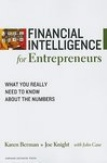 Financial Intelligence For Entrepreneurs What You Really Need to Know About The Numbers-Joe Knight, Karen Berman