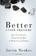 Better Under Pressure How Great Leaders Bring out the Best in Themselves and Others-Justin Menkes