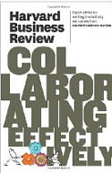 Harvard Business Review on Collaborating Effectively-Harvard Business Review