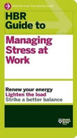 HBR Guide to Managing Stress at Work-HBR