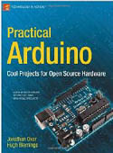 Practical Arduino Cool Projects for Open Source Hardware-Hugh Blemings, Jonathan Oxer