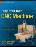 Build Your Own CNC Machine-James Floyd Kelly, Patrick Hood-Daniel
