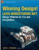 Winning Design LEGO MINDSTORMS NXT Design Patterns for Fun and Competition-James Jeffrey Trobaugh