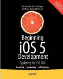 Beginning iOS 5 Development Exploring the iOS SDK-Jeff LaMarche, David Mark, Jack Nutting