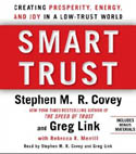 Smart Trust Creating Posperity Energy and Joy in a Low-Trust World-Greg Link, Rebecca R Merrill, Stephen M R Covey