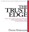 The Trust Edge How Top Leaders Gain Faster Results Deeper Relationships and a Stronger Bottom Line-David Horsager