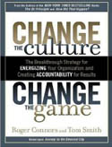 Change the Culture Change the Game The Breakthrough Strategy for Energizing Your Organization and Creating Accountability for Results AudioBook CD-Lloyd James, Roger Connors, Tom Smith