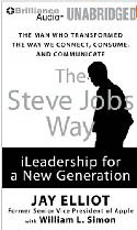 The Steve Jobs Way iLeadership for a New Generation AudioBook CD-Christopher Hurt, Jay Elliot, William L Simon