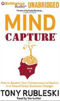Mind Capture Book 3 How to Awaken Your Entrepreneurial Genius in a Time of Great Economic Change-Tony Rubleski