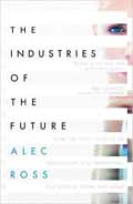 The Industries of the Future-Alec Ross