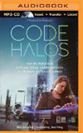Code Halos How the Digital Lives of People, Things, and Organizations are Changing the Rules of Business AudioBook CD-Malcolm Frank, Paul Roehring, Ben Pring  (Author, Reader)