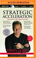 Strategic Acceleration Succeed at the Speed of Life AudioBook CD-Jim Bond (Reader), Tony Jeary  (Author)