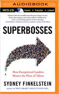 Superbosses How Exceptional Leaders Master the Flow of Talent AudioBook CD-Sydney Finkelstein,  Mel Foster (Reader)