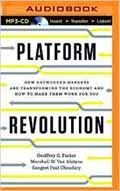 Platform Revolution How Networked Markets Are Transforming the Economy And How to Make Them Work for You AudioBook CD-Geoffrey Parker, Marshall Van Alstyne, Sangeet Paul Choudary, James Foster