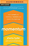 Momentum How to Propel Your Marketing and Transform Your Brand in the Digital Age AudioBook CD- Nicol Zanzarella (Read by), Shama Hyde