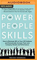 The Power of People Skills How to Eliminate 90 percent of Your HR Problems and Dramatically Increase Team and Company Morale and Performance AudioBook Cd-Trevor Thrones, Tom Parks (Read by)