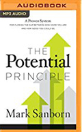 The Potential Principle A Proven System for Closing the Gap Between How Good You Are and How Good You Could Be AudioBook Cd-Mark Sanborn,  Alan Taylor (Read by)
