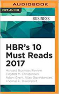HBRs 10 Must Reads 2017 The Definitive Management Ideas of the Year from Harvard Business Review. (HBRs 10 Must Reads) AudioBook CD-Vijay Govindarajan, Clayton Christensen,  Jonathan Yen (Read by),  Adam Grant,  Thomas Davenport