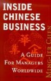 Inside Chinese Business a Guide for Managers Worldwide-Ming jer Chen