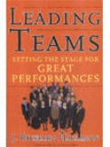 Leading Teams Setting the Stage for Great Performances-J Richard Hackman