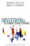 Developing Global Executives The Lessons of International Experience-George P Hollenbeck, Morgan W McCall Jr