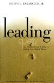 Leading Quietly An Unorthodox Guide to Doing the Right Thing-Joseph L Badaracco Jr