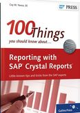 100 Things You Should Know about Reporting with SAP Crystal Reports-Coy Yonce