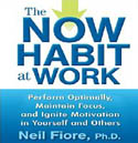 The Now Habit at Work Perform Optimally Maintain Focus and Ignite Motivation in Yourself and Others AudioBook CD-Erik Synnestvedt, Neil Fiore