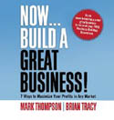 Now Build A Great Business 7 Ways to Maximize Your Profits in Any Market AudioBook CD-Brian Tracy, Mark Thompson