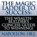 The Magic Ladder to Success The Wealth Builders Concise Guide to Winning AudioBook CD-Napoleon Hill, Sean Pratt