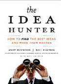The Idea Hunter How to Find the Best Ideas and Make Them Happen AudioBook CD-Andy Boynton, Bill Fischer, Sean Pratt, William Bole