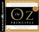 The OZ Principle Getting Results Through Individual and Organizational Accountability-Craig Hickman, Roger Connors, Tom Smith, Wayne Shepherd