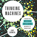 Thinking Machines The Quest for Artificial Intelligence--And Where Its Taking Us Next AudioBook CD)-Luke Dormehl,  Gus Brown (Narrated by)